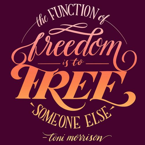 The function of freedom is to free