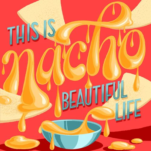 This is nacho beautiful life hand lettering