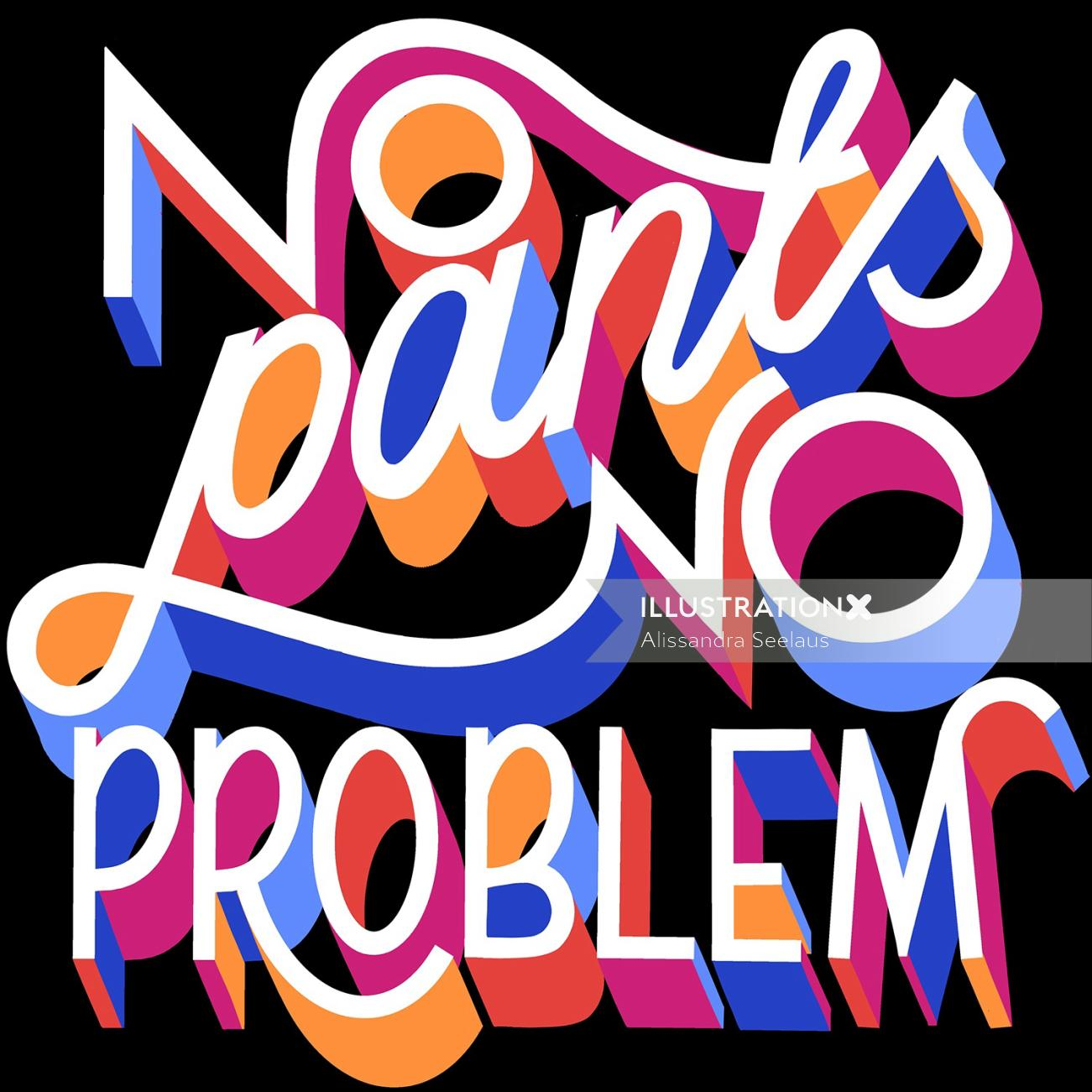 Typography art of no pants no problems