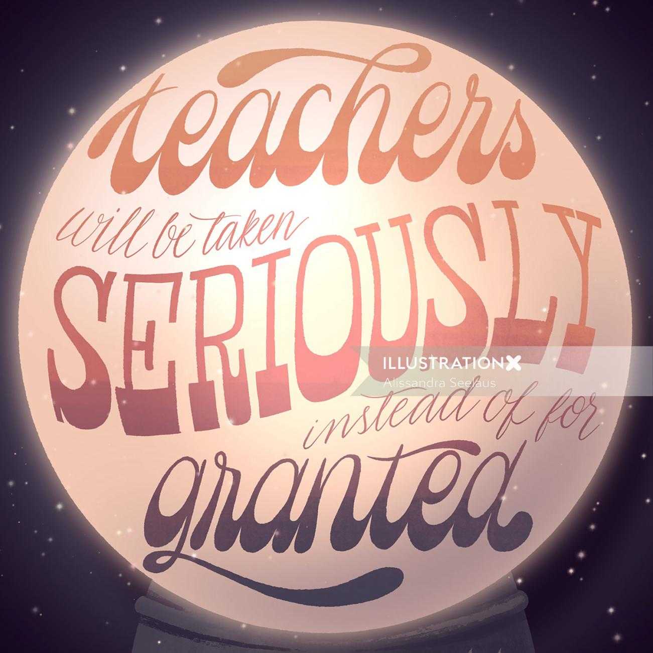 Teachers will be take seriously instead of for granted