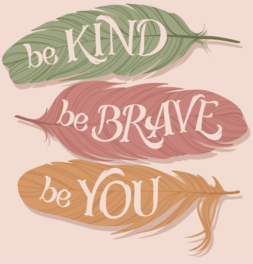 Lettering art of be kind be brave be you