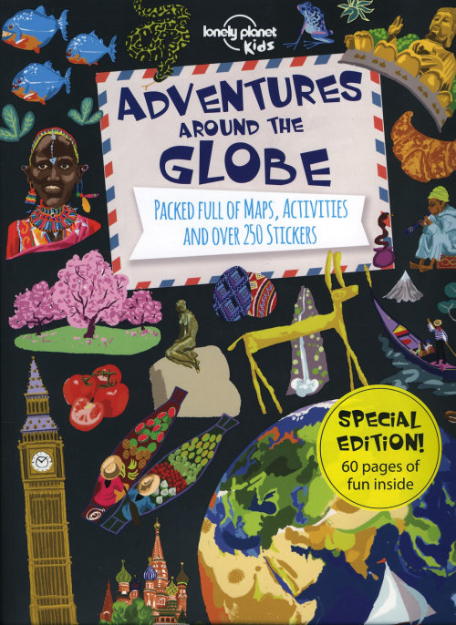 Adventures Around the Globe Lonely Planet Kids