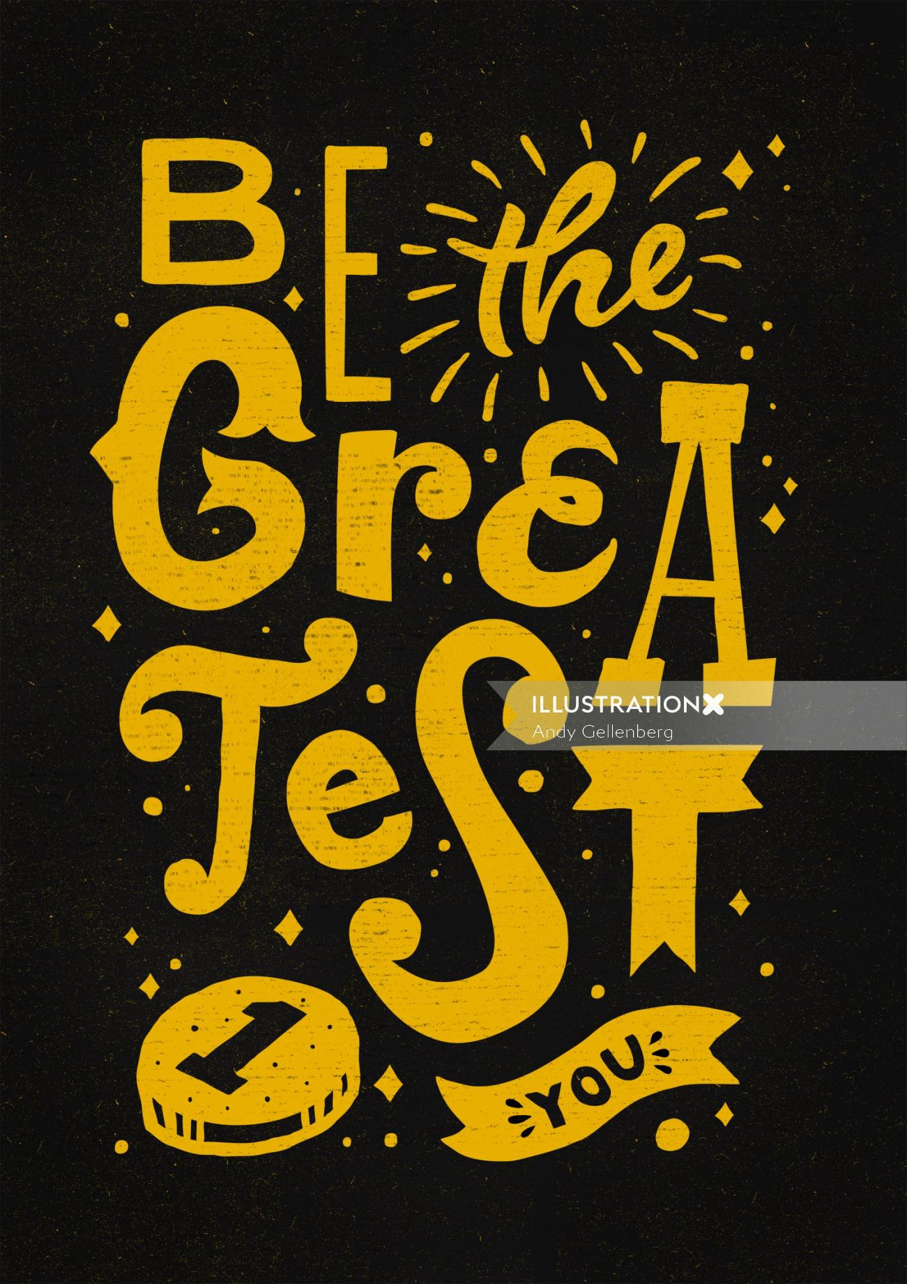 Lettering Be the greatest 1