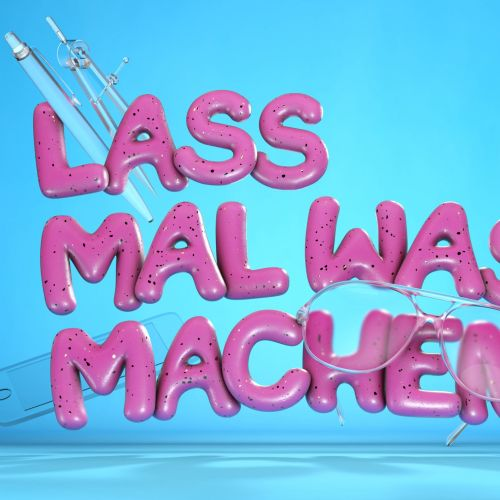 3d typography Lass Malwas Machen