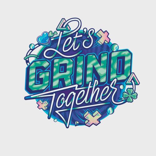 Lettering art of let's grind together