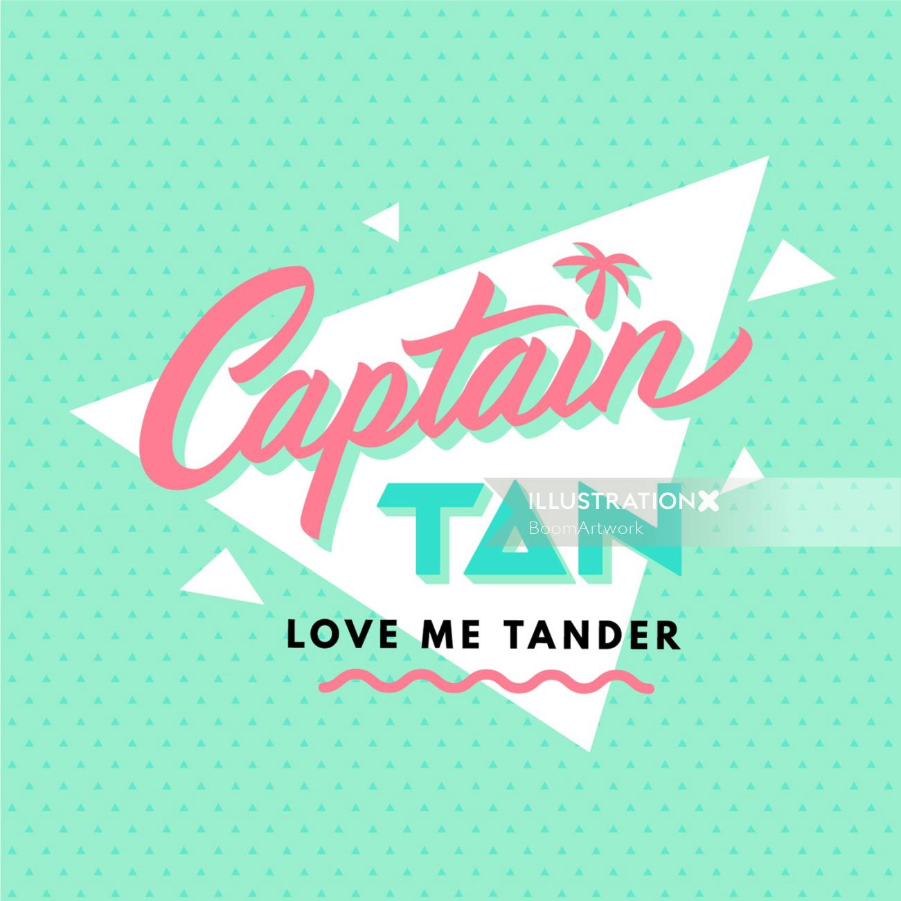 Captain tan love me tander lettering art