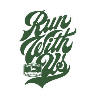"typography for John Deere based on their new quote ""Run With Us"""