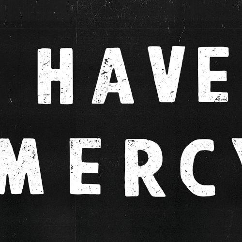 Have mercy typographic