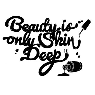 Beauty is only shine deep typography