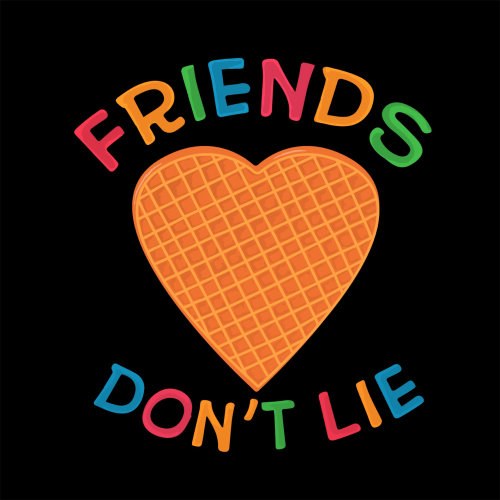 Lettering illustration of friends don't lie