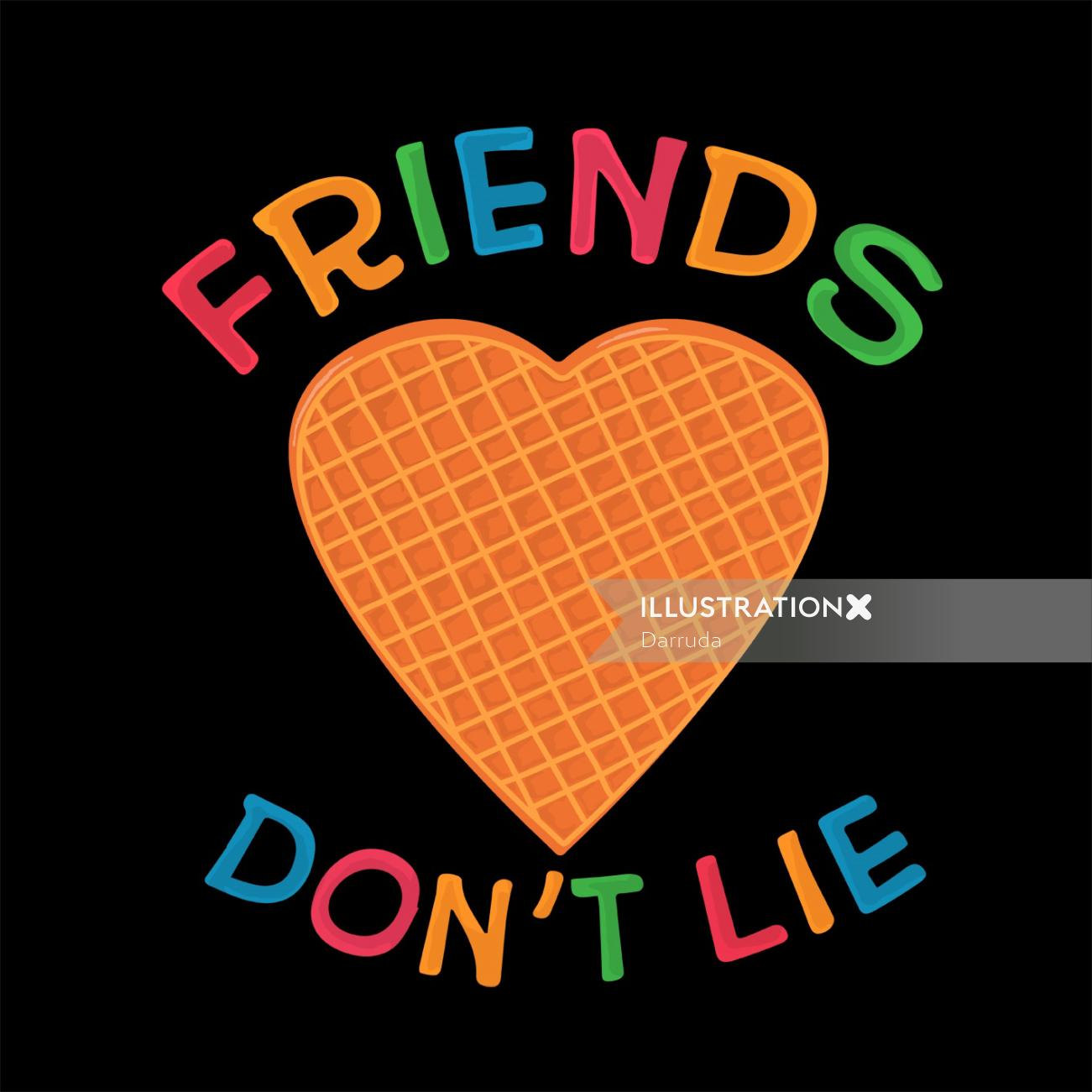 Lettering illustration of friends don't lie