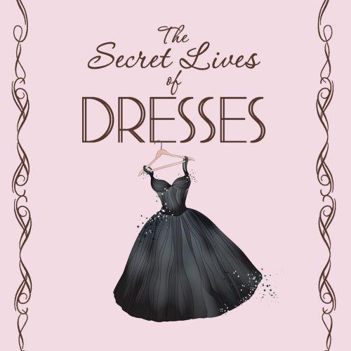 Book cover for The Secret Lives of Dresses