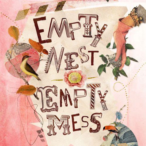 Empty Nest, Empty Mess
