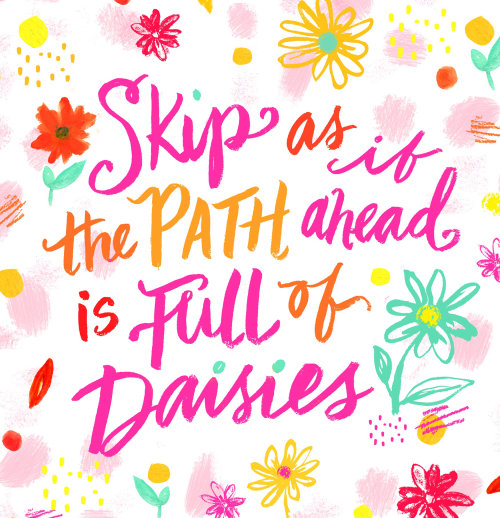 Lettering art of skip as it the path a head is full of daisies