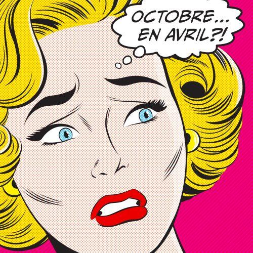 Octobre... en Avril?!