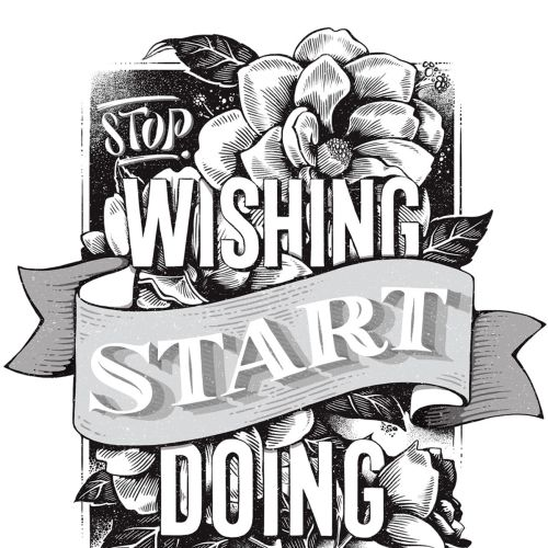Stop Wishing Start Doing lettering quote