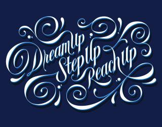 Custom mural lettering dreamup, stepup, reachup