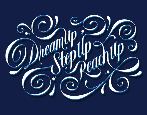 Custom mural lettering dreamup, stepup, reachup