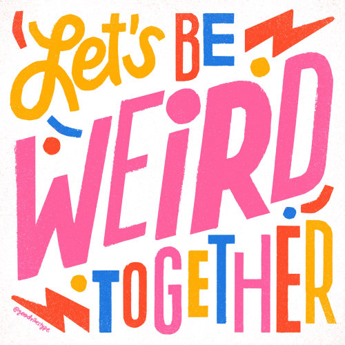 Let's Be Weird Together Gif Animation