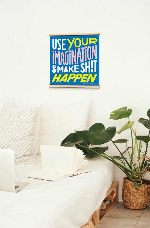 Use your imagination and make shit happen wall decor
