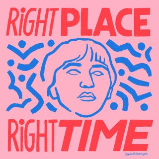 Right place right time quote
