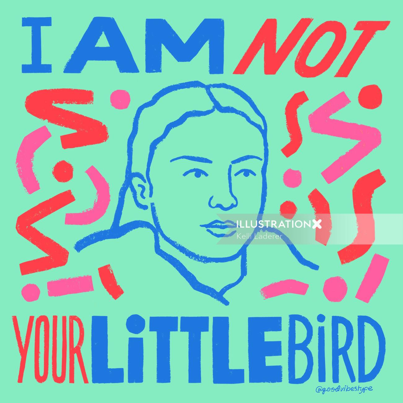 I am not your little bird