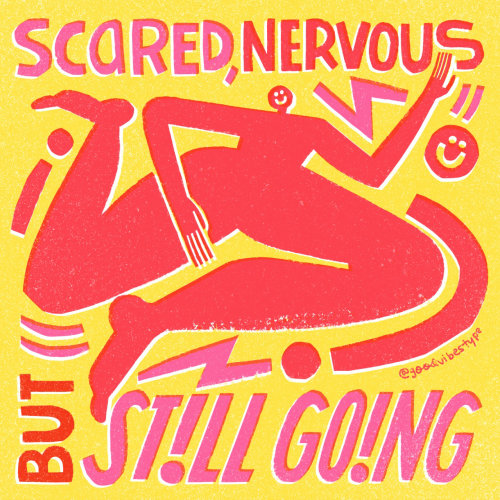 "motivational lettering quote ""Scared,nervous but still going"""