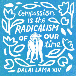 Compassion is the radicalism of our time quote by Dalai Lama