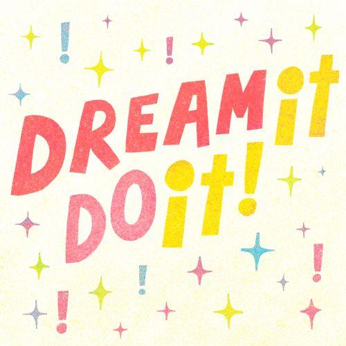 Typography of dream it do it