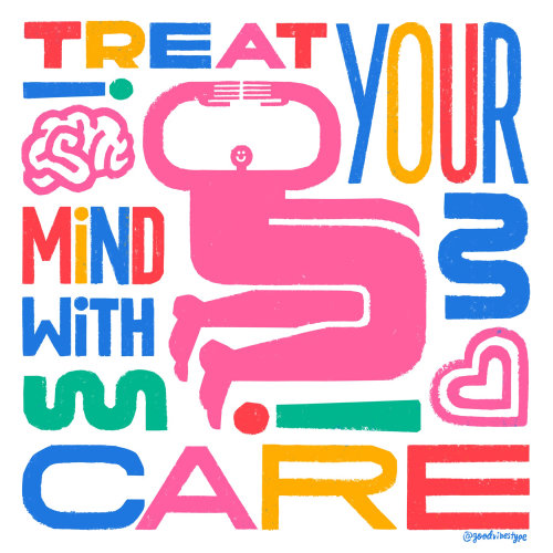 Treat your mind with care