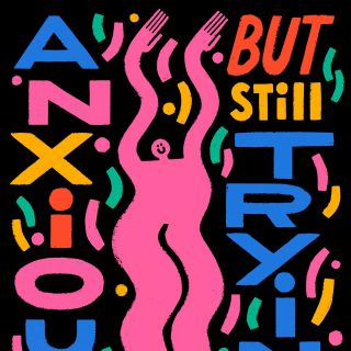 woman illustration typography of anxious but still trying