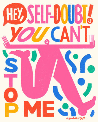hey, self-doubt! you can't stop me motivation lettering quote