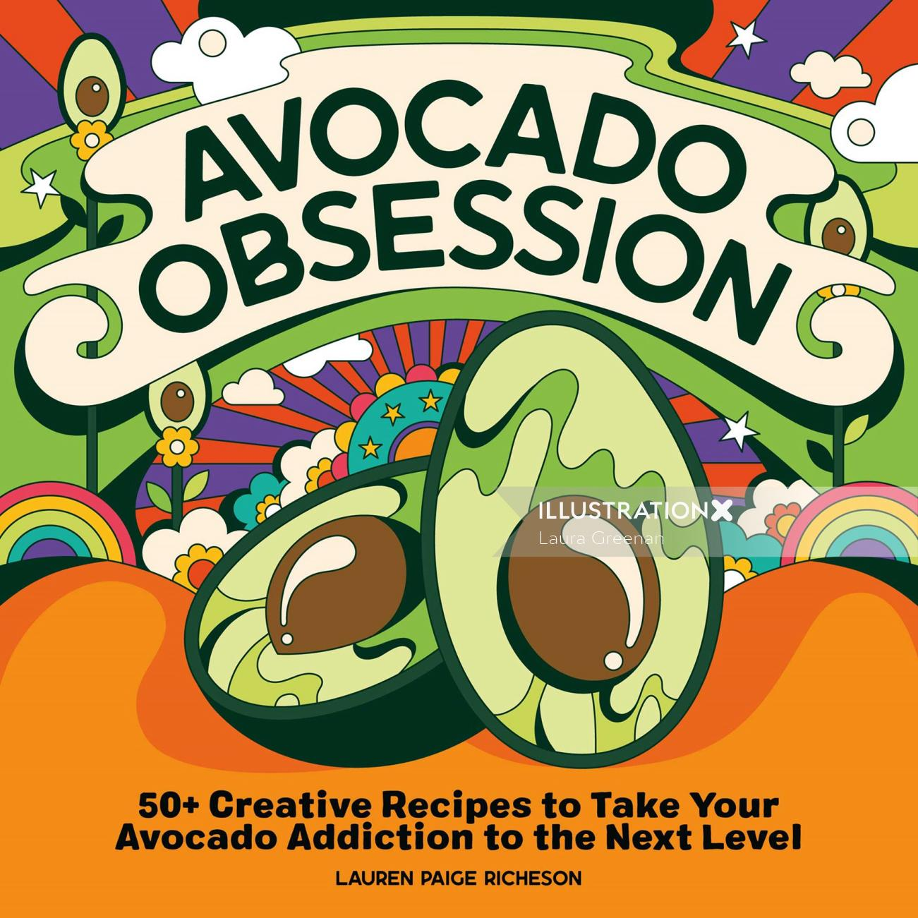 Fun, colourful, vibrant, retro, psychedelic, 60s, pop art style front cover for Avocado Obsession.