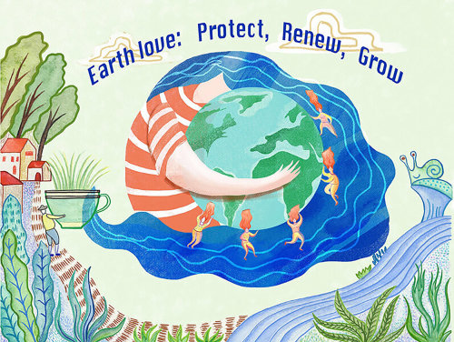 Earth love:Protect, Renew,Grow