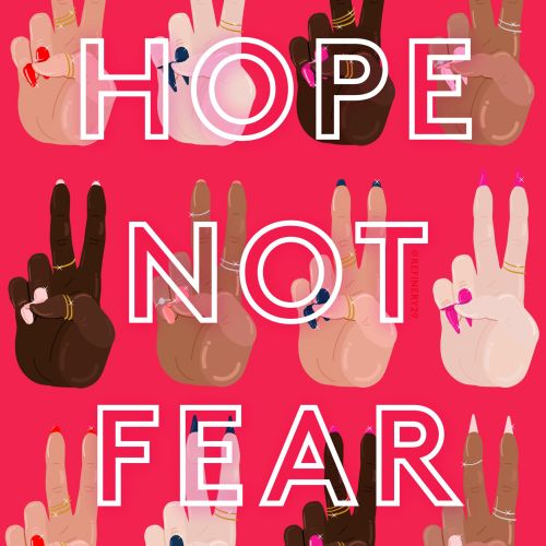 Graphic Hope Not Fear