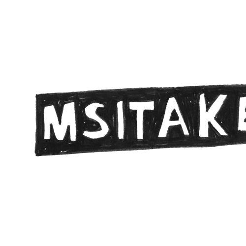 Mistake black and white lettering artwork