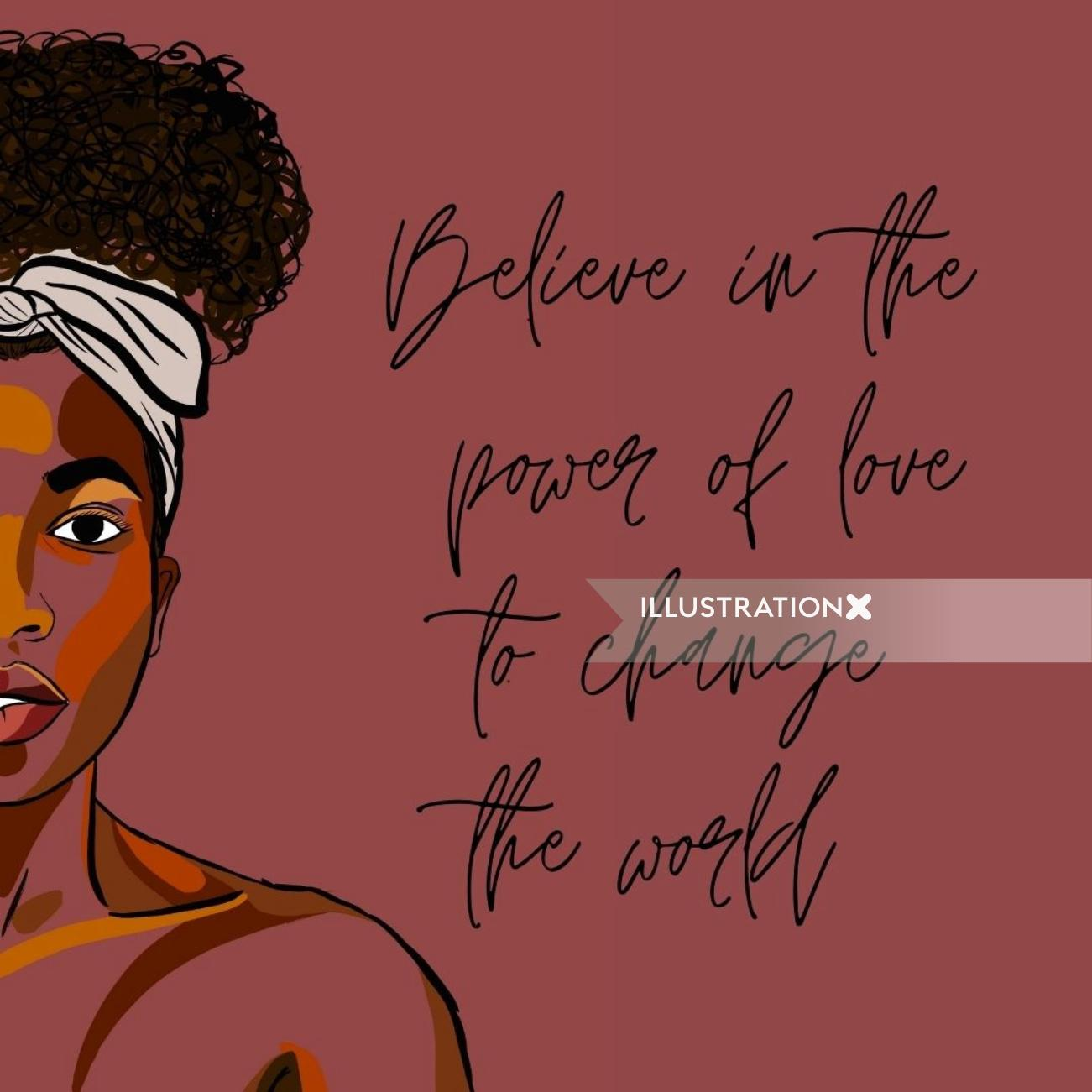 Believe in the power of love to change the world