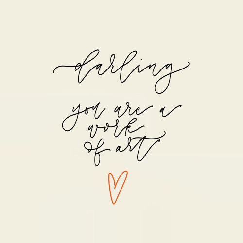 Darling your a work of art lettering illustration