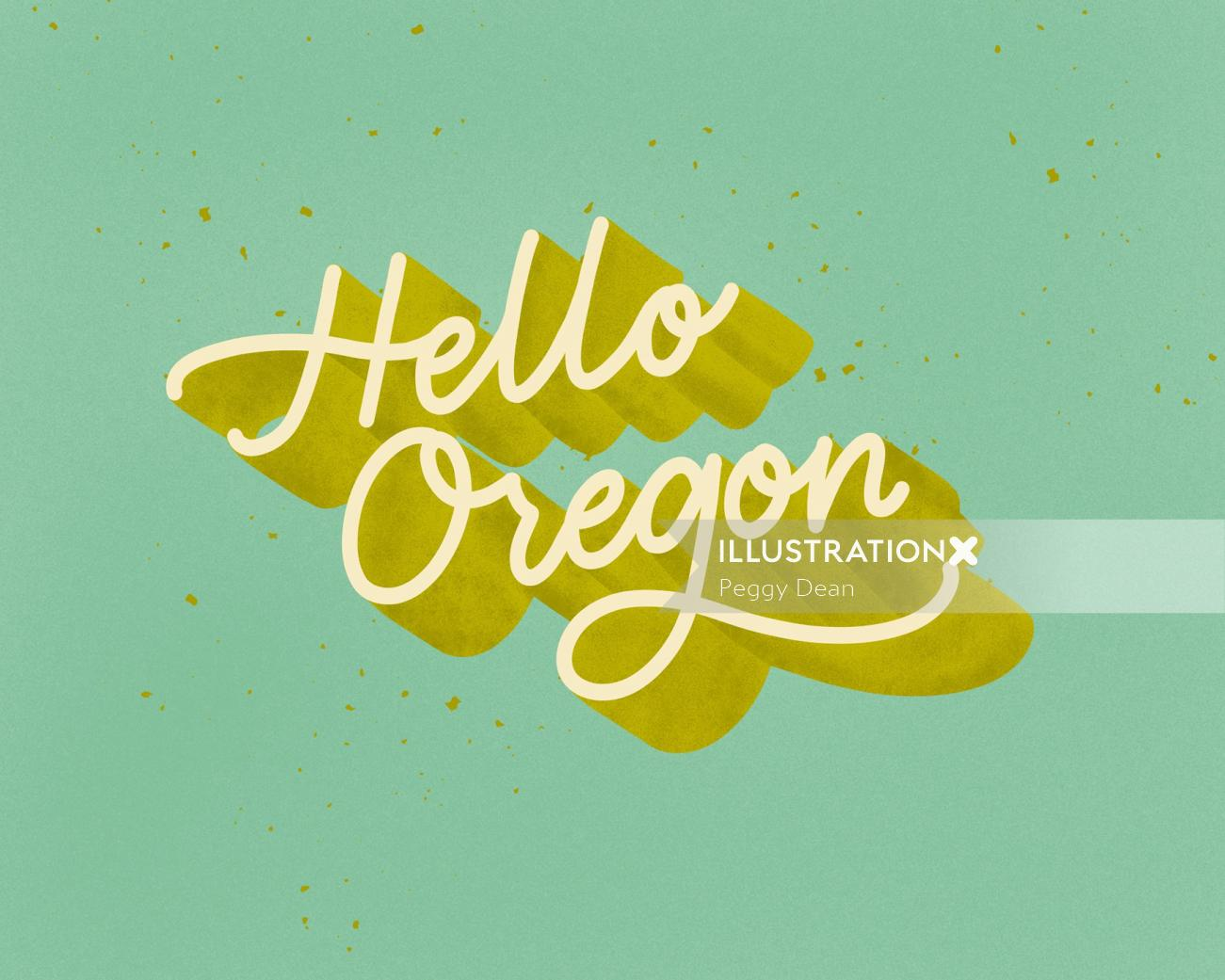 """Hello Oregon"" lettering art by Peggy Dean"