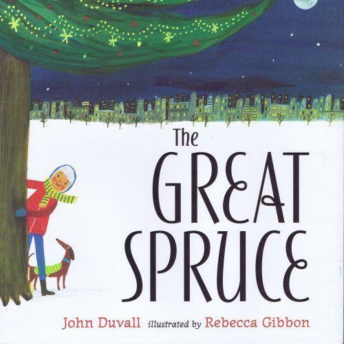 The Great Spruce Book Cover By Rebecca Gibbon