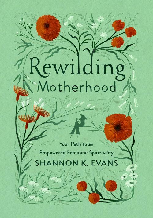 Book cover design of Rewilding Motherhood