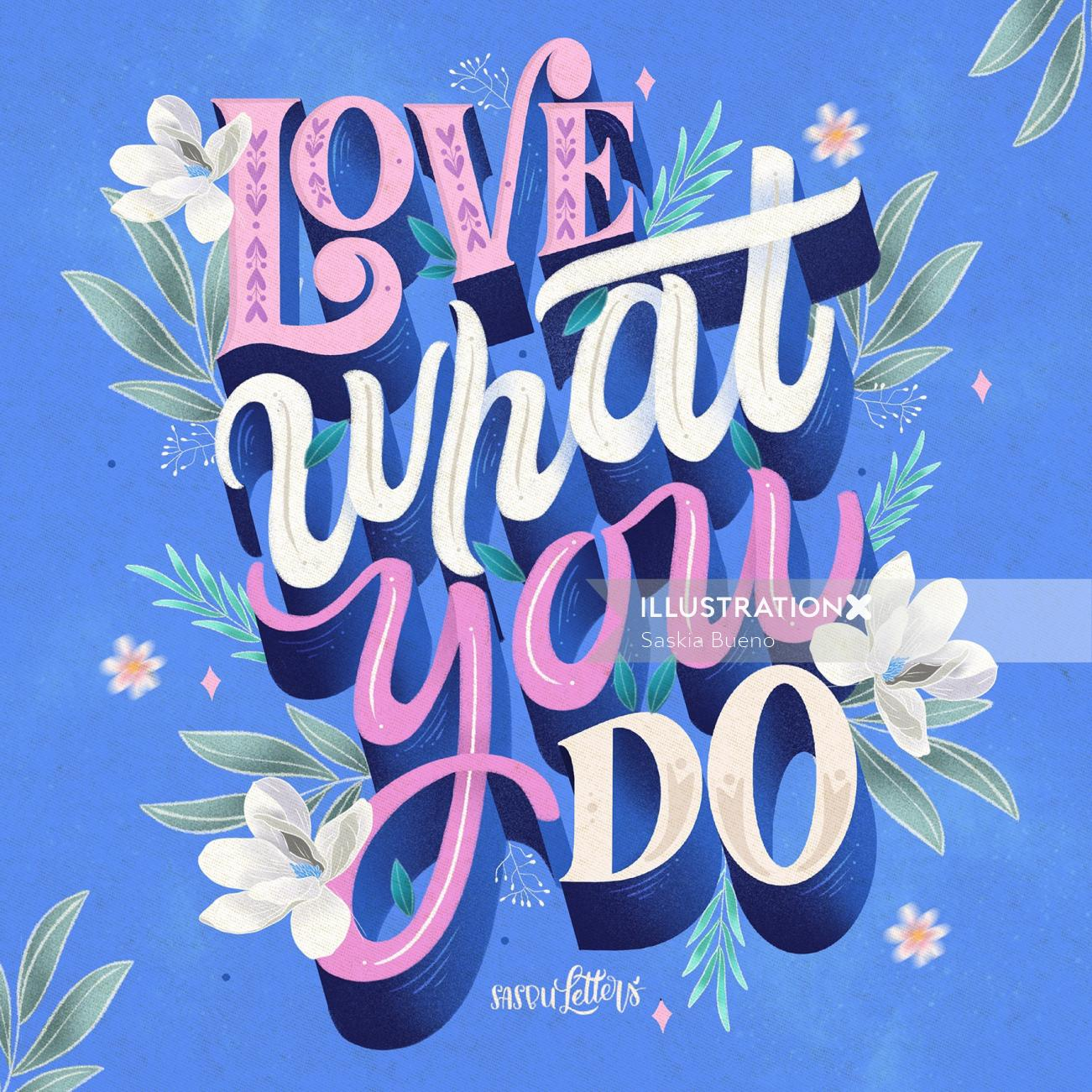 Conceptual lettering art of love what you do