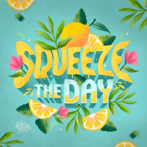 Squeeze The Day calligraphy design