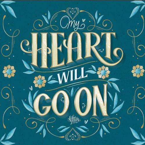 Typography design of My Heart Will Go On