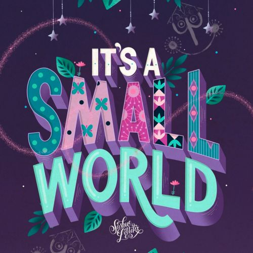 Typography art of it's samll world