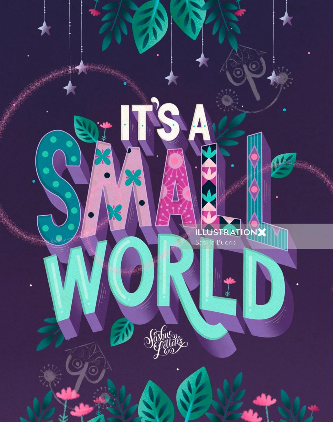 Typography art of it's samll world