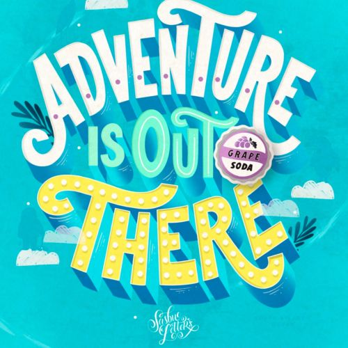 Calligraphy design of Adventure Is Out There