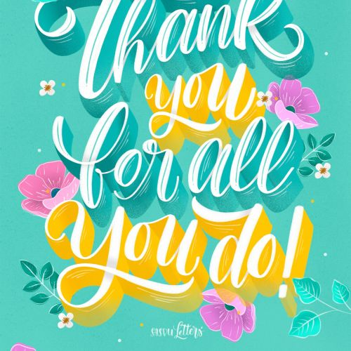 Calligraphy design of Thank You For All You Do