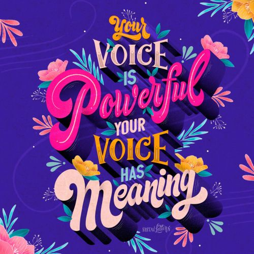 Your voice is powerful lettering art