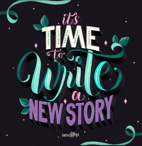 It's Time To Write A New Story